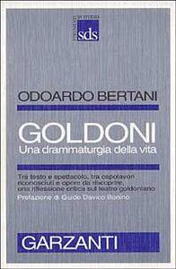 Libro Goldoni. Una drammaturgia della vita Odoardo Bertani