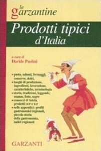 Foto Cover di Enciclopedia dei prodotti tipici d'Italia, Libro di  edito da Garzanti Libri