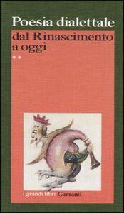 Foto Cover di Poesia dialettale dal Rinascimento a oggi, Libro di  edito da Garzanti Libri