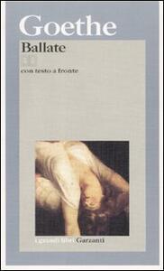 Ballate. Testo tedesco a fronte - Johann Wolfgang Goethe - copertina