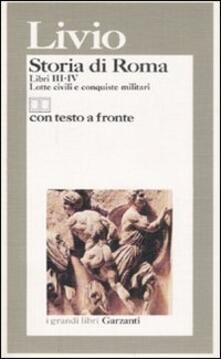 Ilmeglio-delweb.it Storia di Roma. Libri 3-4. Lotte civili e conquiste militari. Testo latino a fronte Image