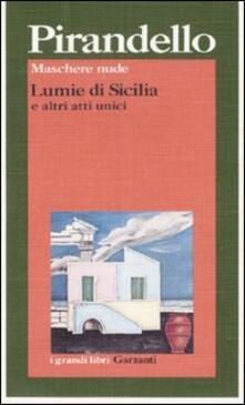 Maschere nude: Lumie di Sicilia e altri atti unici.pdf