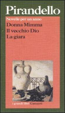 Warholgenova.it Novelle per un anno: Donna Mimma-Il vecchio Dio-La giara Image