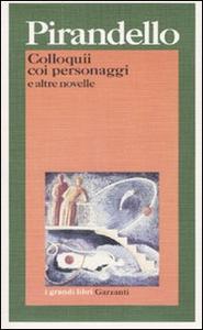 Libro Colloquii coi personaggi e altre novelle Luigi Pirandello