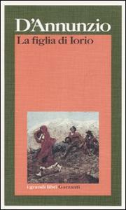 Libro La figlia di Iorio Gabriele D'Annunzio