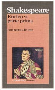 Foto Cover di Enrico VI, parte prima. Testo inglese a fronte. Vol. 1, Libro di William Shakespeare, edito da Garzanti Libri