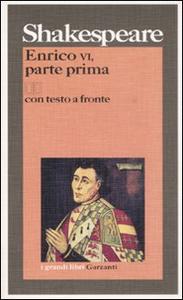 Libro Enrico VI, parte prima. Testo inglese a fronte. Vol. 1 William Shakespeare
