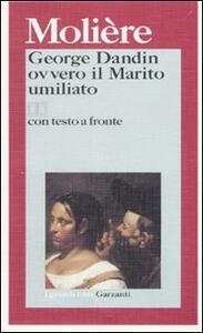 Libro George Dandin ovvero il marito umiliato. Testo francese a fronte Molière