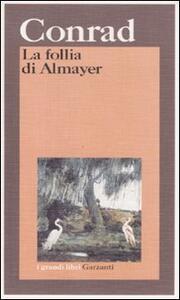 La follia di Almayer. Storia di un fiume orientale