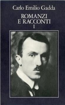 Opere. Vol. 1: Romanzi e racconti (1). - Carlo Emilio Gadda - copertina