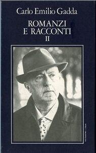 Libro Opere. Vol. 2: Romanzi e racconti (2). Carlo E. Gadda