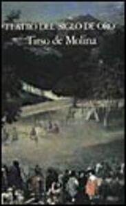 Libro Teatro del «Siglo de Oro». Testo originale a fronte Tirso de Molina