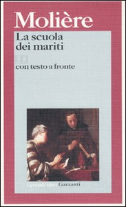 Libro La scuola dei mariti. Testo francese a fronte Molière