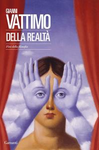 Libro Della realtà. Fini della filosofia Gianni Vattimo
