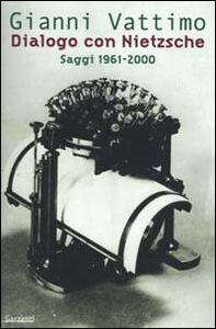 Libro Dialogo con Nietzsche. Saggi 1961-2000 Gianni Vattimo