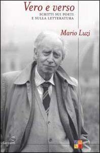 Libro Vero e verso. Scritti sui poeti e sulla letteratura Mario Luzi