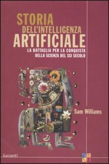 Storia dell'intelligenza artificiale. La battaglia per la conquista della scienza del XXI secolo - Sam Williams - copertina