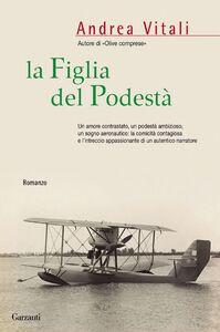 Libro La figlia del podestà Andrea Vitali