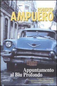 Libro Appuntamento al Blu Profondo Roberto Ampuero