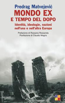 Antondemarirreguera.es Mondo «ex» e tempo del dopo. Identità, ideologie, nazioni nell'una e nell'altra Europa Image