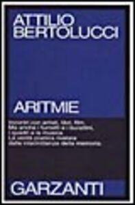 Foto Cover di Aritmie, Libro di Attilio Bertolucci, edito da Garzanti Libri