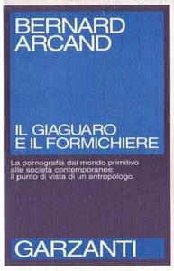 Libro Il giaguaro e il formichiere Bernard Arcand