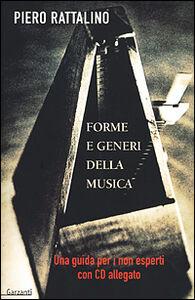 Foto Cover di Forme e generi della musica. Una guida per i non esperti. Con CD, Libro di Piero Rattalino, edito da Garzanti Libri