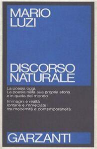 Foto Cover di Discorso naturale, Libro di Mario Luzi, edito da Garzanti Libri