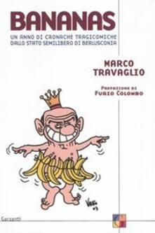 Bananas. Un anno di cronache tragicomiche dallo stato semilibero di Berlusconia - Marco Travaglio - copertina