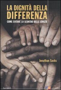 Libro La dignità della differenza. Come evitare lo scontro delle civiltà Jonathan Sacks