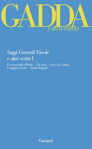 Foto Cover di Saggi giornali favole e altri scritti. Vol. 1, Libro di Carlo E. Gadda, edito da Garzanti Libri