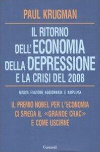 Libro Il ritorno dell'economia della depressione e la crisi del 2008 Paul R. Krugman