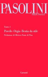 Teatro. Vol. 2: Porcile-Orgia-Bestia da stile.