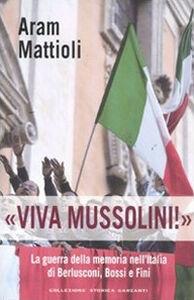 Foto Cover di «Viva Mussolini!». La guerra della memoria nell'Italia di Berlusconi , Bossi e Fini, Libro di Aram Mattioli, edito da Garzanti Libri