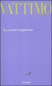 Foto Cover di La società trasparente, Libro di Gianni Vattimo, edito da Garzanti Libri