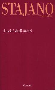 Foto Cover di La città degli untori, Libro di Corrado Stajano, edito da Garzanti Libri