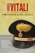 Libro Nome d'arte Doris Brilli. I casi del maresciallo Ernesto Maccadò Andrea Vitali