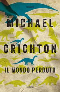 Il mondo perduto - Michael Crichton - copertina