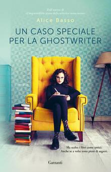 Un caso speciale per la ghostwriter - Alice Basso - copertina