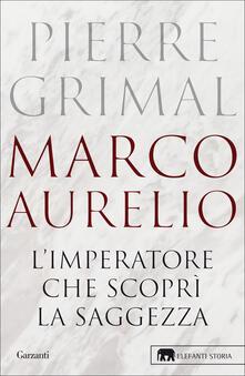 Marco Aurelio. Limperatore che scoprì la saggezza.pdf