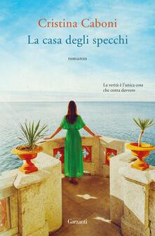 La casa degli specchi - Cristina Caboni - copertina