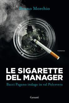 Le sigarette del manager. Bacci Pagano indaga in val Polcevera.pdf