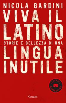 Viva il latino. Storie e bellezza di una lingua inutile.pdf