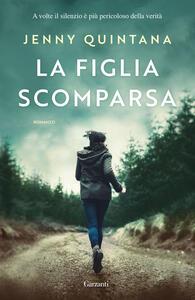 La figlia scomparsa - Francesca Crescentini,Jenny Quintana - ebook