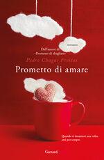 Libro Prometto di amare Pedro Chagas Freitas