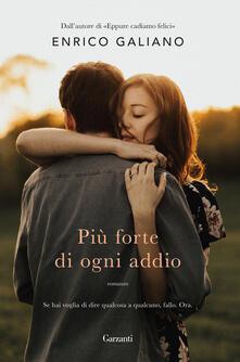 Più forte di ogni addio - Enrico Galiano - copertina