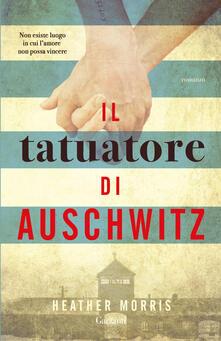Il tatuatore di Auschwitz - Heather Morris - copertina