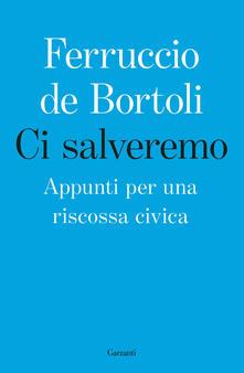 Ci salveremo. Appunti per una riscossa civica - Ferruccio De Bortoli - copertina