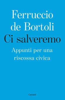 Ci salveremo. Appunti per una riscossa civica - Ferruccio De Bortoli - ebook