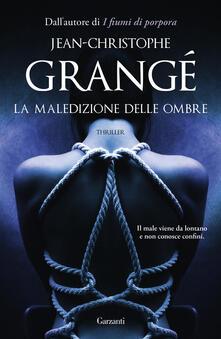 La maledizione delle ombre - Jean-Christophe Grangé,Doriana Comerlati,Giuseppe Maugeri - ebook